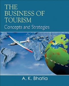 The Business of TOURISM - Concepts and Strategies