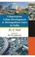 Urbanization, Urban Development & Metropolitan Cities in India (V. Nath )