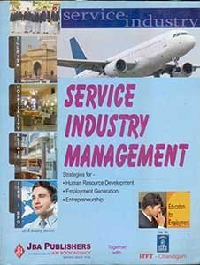 SERVICE INDUSTRY Management - Strategies for * Human Resource Development * Employment Generation * Entrepreneurship