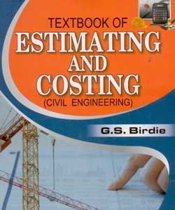 Text Book of Estimating and Costing (Civil Engineering)