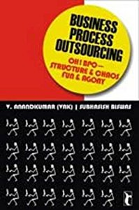 Business Process Outsourcing - Oh! BPO - Structure and Chaos, Fun and Agony
