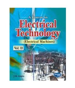 A Course in Electrical Technology (Electrical Machines) (Vol.2)