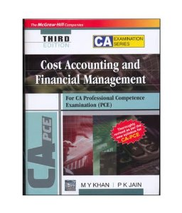 Cost Accounting and Financial Management [For CA Professional Competence Examination (PCE)]