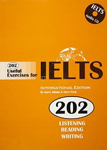 202 Useful Exercises For IELTS For The Academic And The General Training Modules (Book   2 CD-Roms)