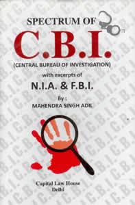 Spectrum of C.B.I. (Central Bureau of Investigation) with Excerpts of N.I.A. & F.B.I.