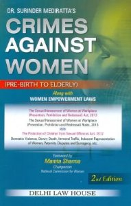 Crime against Women (Pre-Birth to Elderly) alongwith Empowerment of Women Laws