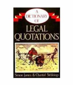A Dictionary of Legal Quotations