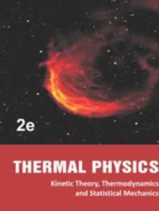 Thermal Physics - With Kinetic Theory, Thermodynamics and Statistical Mechanics