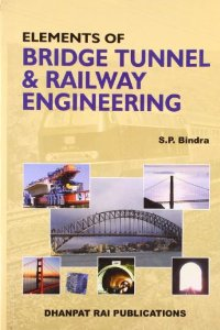 Elements of Bridge Tunnel and Railway Engineering