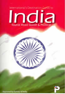 Internationals Destination Guide to INDIA Tourist Road Guide & Political