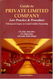 Guide to Private Limited Company - Law, Practice & Procedure (including LLP)