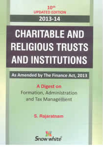 Charitable and Religious Trusts and Institutions - A Digest on Formation, Administration and Tax Management