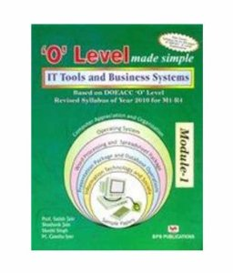 O Level Made Simple IT Tools and Business Systems (Based on DOEACC O Level)