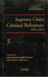 Supreme Court CRIMINAL Referencer (1950-2013) (in 5 Vols.)