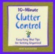 10 Minute Clutter Control - Easy Feng Shui Tips For Getting Organized