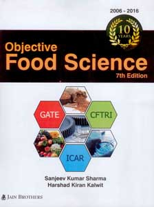 Objective Food Science (Useful for ICAR JRF / NET, ARS, CFTRI, GATE, SLIET, BHU and Various Examinations)