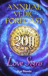 Annual Vedic Forecast 2011 and Love Signs