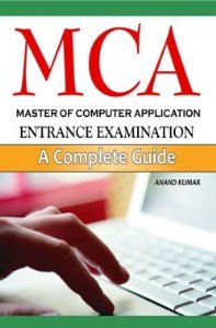 MCA - Master of Computer Application Entrance Examination ( A Complete Guide)