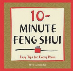 10 Minute Feng Shui - Easy Tips For Every Room