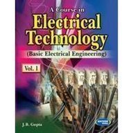 A Course in Electrical Technology (Basic Electrical Engineering) (Vol.1)