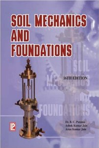 Soil Mechanics and Foundations (including Laboratory Experiments) (in SI Units)