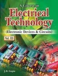 A Course in Electrical Technology (Electronic Devices & Circuits) Vol. 3