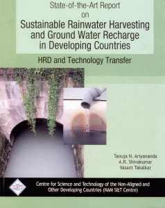 STATE-OF-THE-ART REPORT ON SUSTAINABLE RAINWATER HARVESTING AND GROUNDWATER RECHARE IN DEVELOPING COUNTIRES NAM S&T CEN